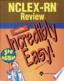 """NCLEX-RN Review Made Incredibly Easy"" by Lippincott Williams & Wilkins"