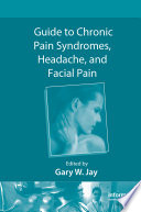 Guide To Chronic Pain Syndromes Headache And Facial Pain Book PDF