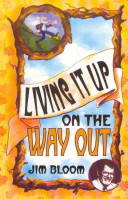 Living It Up On The Way Out Book PDF