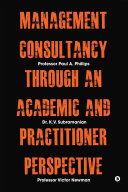 Management Consultancy Through an Academic and Practitioner Perspective Pdf/ePub eBook
