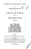 Field Exercise and Evolutions of Infantry  as Revised by Her Majesty s Command  1870