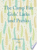 The Camp Fire Girls  Larks and Pranks