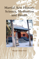 Martial Arts History  Science  Meditation and Health