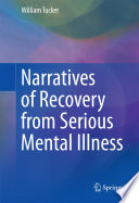 Narratives of Recovery from Serious Mental Illness