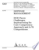 Defense management DOD faces challenges implementing its core competency approach and A76 competitions