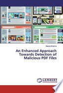 An Enhanced Approach Towards Detection of Malicious PDF Files