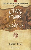 The Secret Commonwealth of Elves  Fauns and Fairies