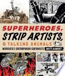 Superheroes, Strip Artists, & Talking Animals