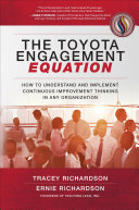 The Toyota Engagement Equation: How to Understand and Implement Continuous Improvement Thinking in Any Organization