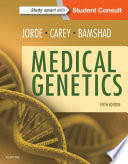 """Medical Genetics"" by Lynn B. Jorde, PhD, John C. Carey, MD, MPH, Michael J. Bamshad, MD"