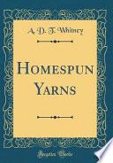 Homespun Yarns (Classic Reprint)