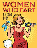 Women Who Fart Coloring Book