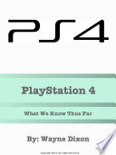 Playstation 4 What We Know Thus Far