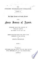 The English Charlemagne Romances  Quatre fils d Aimon     The right plesaunt and goodly historie of the Foure sonnes of Aymon     Ed  by Octavia Richardson  1885