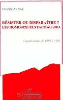 Pdf Résister ou disparaître? Les homosexuels face au sida Telecharger