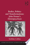 Bodies Politics And Transformations John Donne S Metempsychosis