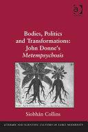 Bodies, Politics and Transformations: John Donne's Metempsychosis