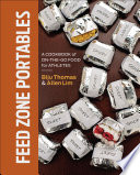 """Feed Zone Portables: A Cookbook of On-the-Go Food for Athletes"" by Biju K. Thomas, Allen Lim, PhD, Taylor Phinney, Tim Johnson"