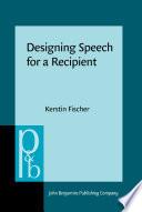 Designing Speech for a Recipient