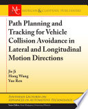 Path Planning And Tracking For Vehicle Collision Avoidance In Lateral And Longitudinal Motion Directions Book PDF