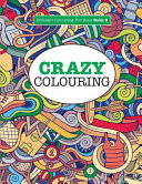 Crazy Colouring ( Brilliant Colouring For Boys )