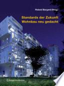 Standards der Zukunft  : Wohnbau neu gedacht
