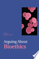 Arguing About Bioethics Book