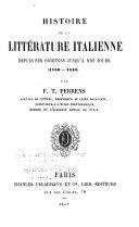 Historie de la littérature italienne, depuis ses origines jusqu'à nos jours (1150-1848).
