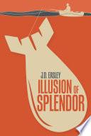 Illusion Of Splendor Book