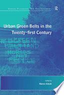 Urban Green Belts in the Twenty first Century