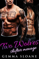 Two Wolves: Shifter Menage (A Paranormal Menage Romance)