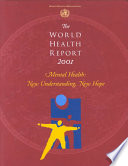 """The World Health Report 2001: Mental Health: New Understanding, New Hope"" by World Health Organization"