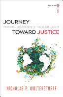 Journey toward Justice (Turning South: Christian Scholars in an Age of World Christianity)