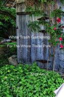 White Trash Gardening