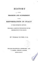 History of the Progress and Suppresion of the Reformation in Italy