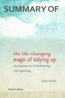 Summary of the Life Changing Magic of Tidying Up by Marie Kondo Book