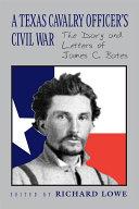 A Texas Cavalry Officer s Civil War