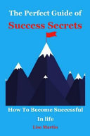 The Perfect Guide of Success Secrets  How to Become Successful in Life  How to Become Successful  Highly Successful People  Habits of Success  Good Ha