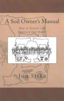 A Soil Owner s Manual