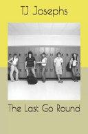 The Last Go Round
