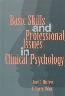 Basic Skills and Professional Issues in Clinical Psychology
