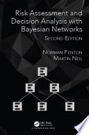"""Risk Assessment and Decision Analysis with Bayesian Networks"" by Norman Fenton, Martin Neil"