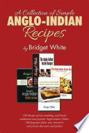 """A Collection of Simple Anglo-Indian Recipes"" by Bridget White"
