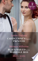 Castiglione's Pregnant Princess: Castiglione's Pregnant Princess (Vows for Billionaires) / Blackmailed into the Marriage Bed (Mills & Boon Modern)