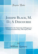 Joseph Black M D A Discourse