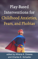 Play-Based Interventions for Childhood Anxieties, Fears, and Phobias Pdf/ePub eBook