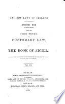 (Conclusion) being the Corus Bescna, or customary law, and the Book of Aicill