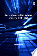 Anglophone Indian Women Writers 1870 1920