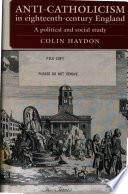 Anti Catholicism in Eighteenth century England  C  1714 80 Book