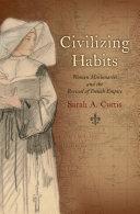Civilizing Habits